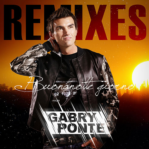 Play & Download Buonanotte giorno [Remixes] (Remixes) by Gabry Ponte | Napster
