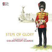 Steps of Glory by The Band Of The Coldstream Guards