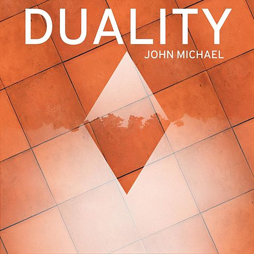 Play & Download Duality by John Michael | Napster