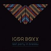 Play & Download Last Party in Breslau by Igor Boxx | Napster