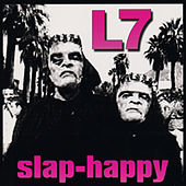 Play & Download Slap-Happy by L7 | Napster
