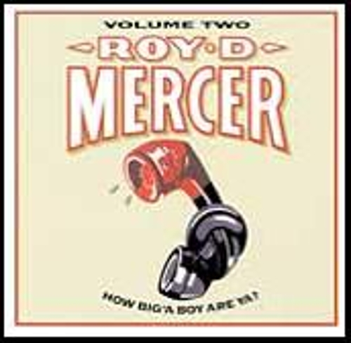 Play & Download How Big'a Boy Are Ya? Vol. 2 by Roy D. Mercer | Napster