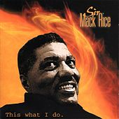 This What I Do by Sir Mack Rice