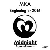 MKA Beginning of 2016 - EP by Various Artists