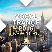 Play & Download Vocal Trance 2016 New York - EP by Various Artists | Napster