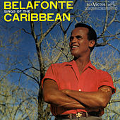 Belafonte Sings of The Caribbean by Harry Belafonte