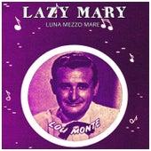 Lazy Mary (Luna Mezzo Mare) by Lou Monte