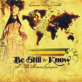 Be Still and Know by Various Artists