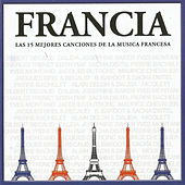 Play & Download Francia: Las Mejores 15 Canciones de la Musica Francesa by Various Artists | Napster