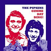 Play & Download Gimme Dat Ding! by The Pipkins | Napster