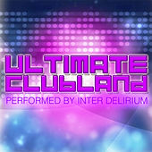Play & Download Ultimate Clubland by Inter Delirium | Napster