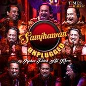 Play & Download Samjhawan Unplugged - Single by Rahat Fateh Ali Khan | Napster