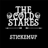 Stickemup by The Cold Stares