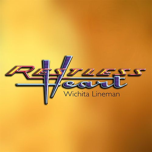 Wichita Lineman by Restless Heart