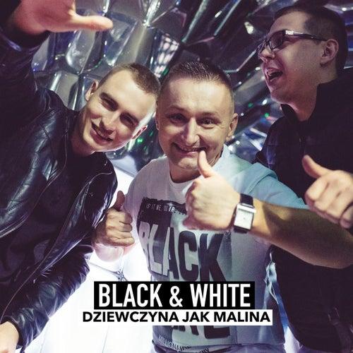 Play & Download Dziewczyna Jak Malina by Black & White | Napster