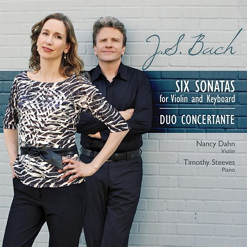 Play & Download Six Sonatas for Violin and Keyboard, BWV 1014–1019 by Duo Concertante | Napster