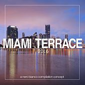 Miami Terrace 2016 by Various Artists