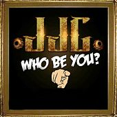 Play & Download Who Be You by JJC | Napster