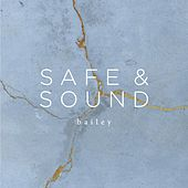 Play & Download Safe & Sound by Bailey | Napster