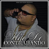 Hijo de Contrabando (feat. Alex & Chris) by Big Los