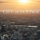 Play & Download City of Lounge by Various Artists | Napster