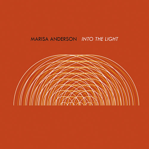 Play & Download Into the Light by Marisa Anderson | Napster