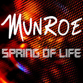 Play & Download Spring of Life by Munroe | Napster
