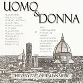 Play & Download Uomo & Donna: The Very Best of Italian Music by Various Artists | Napster