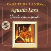 Play & Download Grandes Éxitos Originales by Agustín Lara | Napster