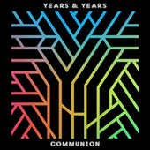 Play & Download Communion by Years & Years | Napster