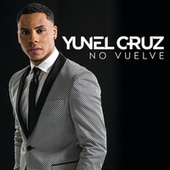 Play & Download No Vuelve by Yunel Cruz | Napster