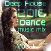 Deep House 2016 Dance Mix, Vol. 1 by Various Artists