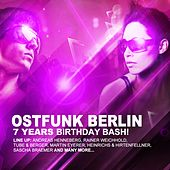 Play & Download Ostfunk Berlin 7 Years Birthday Bash by Various Artists | Napster