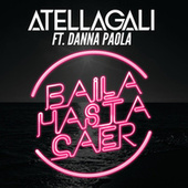Play & Download Baila Hasta Caer by AtellaGali | Napster