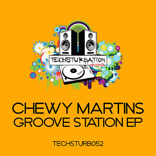 Groove Station EP by Chewy Martins