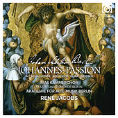 Play & Download Bach: St John Passion, BWV 245 (Johannes-Passion) by Various Artists | Napster