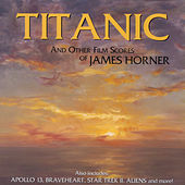 Titanic And Other Film Scores Of James Horner von James Horner