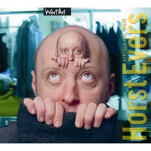 Play & Download Horst Evers erklärt die Welt by Horst Evers | Napster