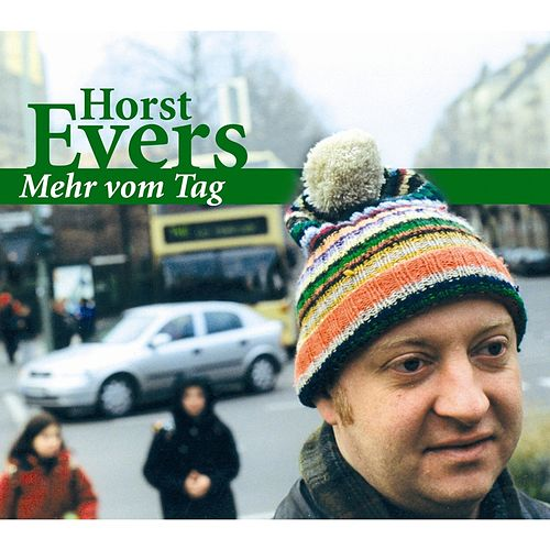Mehr vom Tag by Horst Evers