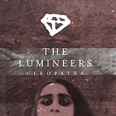 Play & Download Cleopatra by The Lumineers | Napster