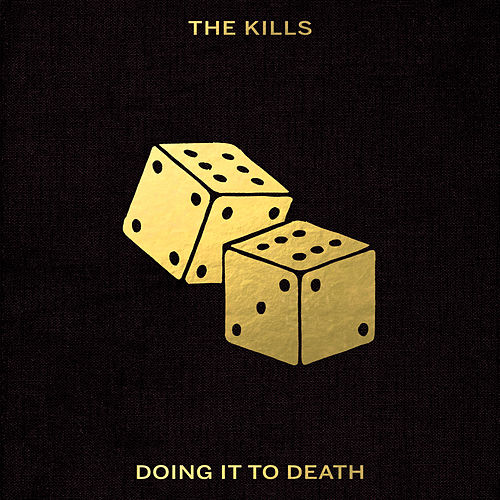 Play & Download Doing It To Death by The Kills | Napster