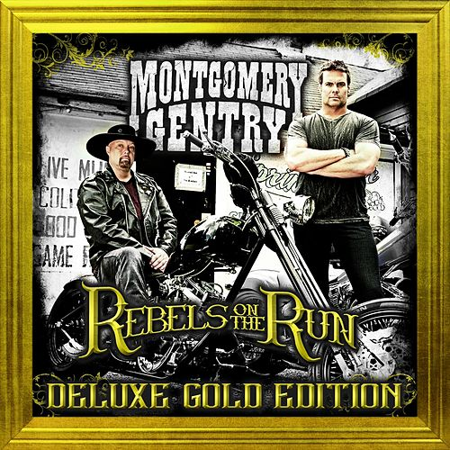 Rebels on the Run (Deluxe Gold Edition) by Montgomery Gentry