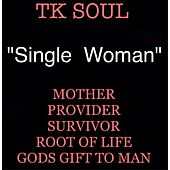 Play & Download Single Woman by Tk Soul | Napster