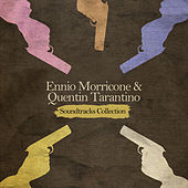 Play & Download Ennio Morricone & Quentin Tarantino: Soundtracks Collection by Ennio Morricone | Napster
