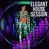 Play & Download Elegant House Session by Various Artists | Napster