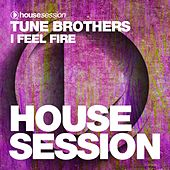 Play & Download I Feel Fire by Tune Brothers | Napster
