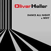 Dance All Night & Why by Oliver Heller