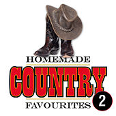 Play & Download Homemade Country Favourites 2 by Various Artists | Napster