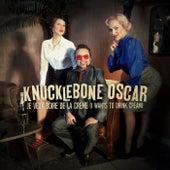 Je Veux Boire De La Crème (I Wants to Drink Cream) by Knucklebone Oscar