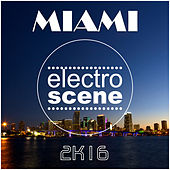 Electroscene Miami 2K16 by Various Artists